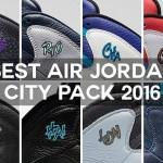 【まとめてみた結果www】2016 AIR JORDAN 10 CITY PACK 【6月18日発売予定】
